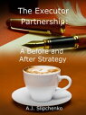 The Executor PartnershipA Before and After Strategy