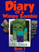 Diary of a Minecraft Wimpy Zombie Book 1