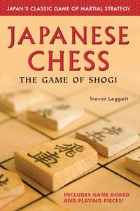 Japanese ChessThe Game of Shogi【電子書籍】[ Trevor Leggett ]