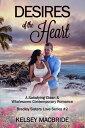 Desires of the Heart: A Christian Romance Novella Bradley Sisters, #2【電子書籍】[ Kelsey MacBride ]