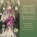 Beyond the Veil of Sedona eBook【電子書籍】[ Cloverleaf, Cassandra & Celena ]