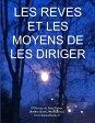 Les Reves et Les Moyens de Les Diriger【電子書籍】[ Marie Jean Leon d'Hervey de Saint Denys ]