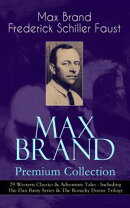 MAX BRAND Premium Collection: 29 Western Classics & Adventure Tales - Including The Dan Barry Series & The R��
