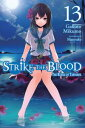 Strike the Blood, Vol. 13 (lig...