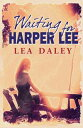 Waiting for Harper Lee【電子書籍】[ Lea Daley ]