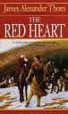The Red HeartA Novel【電子書籍】[ James Alexander Thom ]