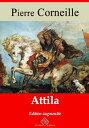 AttilaNouvelle ?dition enrichie   Arvensa Editions【電子書籍】[ Pierre Corneille ]