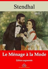 Le m?nage ? la modeNouvelle ?dition enrichie | Arvensa Editions【電子書籍】[ Stendhal ]
