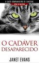 O cad?ver desaparecido (O gato companheiro de Lakeside ? s?rie de mist?rio )【電子書籍】[ Janet Evans ]
