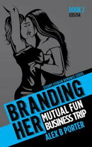 Branding Her 2, Episodes 03 & 04: Mutual Fun & Business Trip
