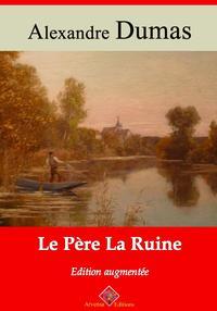 Le p?re la RuineNouvelle ?dition enrichie | Arvensa Editions【電子書籍】[ Alexandre Dumas ]