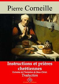 Instructions et pri?res chr?tiennesNouvelle ?dition enrichie | Arvensa Editions【電子書籍】[ Pierre Corneille ]