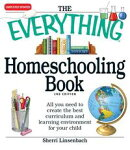 The Everything Homeschooling Book: All you need to create the best curriculum and learning environment for y��
