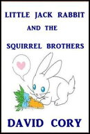 Little Jack Rabbit and the Squirrel Brothers