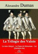Trilogie des Valois : la reine Margot, la dame de Monsoreau, les quarante-cinq