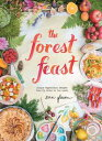 The Forest Feast: Simple Vegetarian Recipes from My Cabin in the Woods【電子書籍】[ Erin Gleeson ]