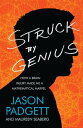 Struck by GeniusHow a Brain Injury Made Me a Mathematical Marvel【電子書籍】[ Jason Pa...