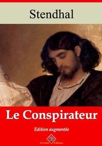 Le conspirateurNouvelle ?dition enrichie   Arvensa Editions【電子書籍】[ Stendhal ]