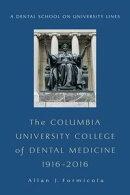 The Columbia University College of Dental Medicine, 1916 2016