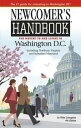 Newcomer's Handbook for Moving to and Living in Washington DC【電子書籍】[ Mike Livingston ]