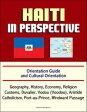 Haiti in Perspective - Orientation Guide and Cultural Orientation: Geography, History, Economy, Religion, Customs, Duvalier, Vodou (Voodoo), Aristide, Catholicism, Port-au-Prince, Windward Passage【電子書籍】[ Progressive Management ]