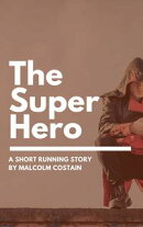 The Super Hero: A very short running story
