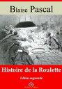 Histoire de la rouletteNouvelle ?dition enrichie | Arvensa Editions【電子書籍】[ Blaise Pascal ]