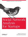 Social Network Analysis for StartupsFinding connections on the social web【電子書籍】[ Maksim Tsvetovat ]