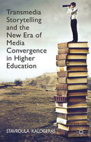 Transmedia Storytelling and the New Era of Media Convergence in Higher Education