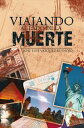 Viajando Al Lado De La Muerte【電子書籍】[ Jose Luis Vazquez Reynoso ]