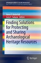Finding Solutions for Protecting and Sharing Archaeological Heritage R...