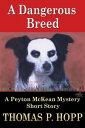 A Dangerous Breed【電子書籍】[ Thomas P Hopp ]