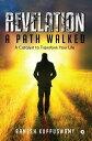 Revelation: A Path WalkedA Catalyst to Transform Your Life【電子書籍】[ Ramesh Kuppuswamy ]