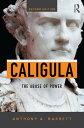 CaligulaThe Abuse of Power【電子書籍】[ Anthony A. Barrett ]