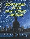 ショッピングf-05d The Disappearing and Other Short Stories of the Macabre【電子書籍】[ Gerald F. Heaney ]