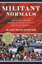 Militant NormalsHow Regular Americans Are Rebelling Against the Elite to Reclaim Our Democracy【電子書籍】 Kurt Schlichter