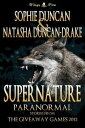 Supernature: Paranormal Stories From The Wittegen Press Giveaway Games【電子書籍】[ Sophie Duncan ]