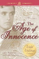 The Age of Innocence: The Wild and Wanton Edition Volume 1