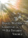 Daniel Whedon's Commentary on the Bible - Volume 2 - Leviticus, Number...