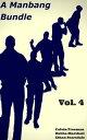 A Manbang Bundle, Vol. 4【電子書籍】[ Calvin Freeman ]