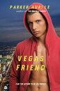 Vegas Friend【電子書籍】[ Parker Avrile ]
