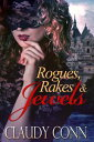 Rogues, Rakes & Jewels【電子書籍】[ Claudy Conn ]
