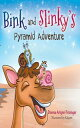 Bink and Slinky's Pyramid Adventure【電子書籍】[ Donna Arlynn Frisinger ]
