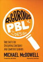 Rigorous PBL by DesignThree Shifts for Developing Confident and Competent Learners