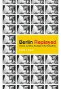 Berlin Replayed
