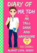 Diary of Mr. TDH AKA Mr. Tall, Dark and Handsome: Book 1