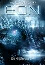 Eon - Das letzte Zeitalter, Band 5: Die Knotenwelt (Science Fiction)【電子書籍】[ Sascha Vennemann ]
