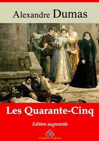 Les Quarante-CinqNouvelle ?dition enrichie   Arvensa Editions【電子書籍】[ Alexandre Dumas ]