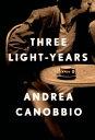 Three Light-YearsA Novel【電子書籍】[ Andrea Canobbio ]