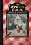 The Witch's Guide to Cooking with ChildrenA Modern-Day Retelling of Hansel and Gretel[ Keith McGowan ]